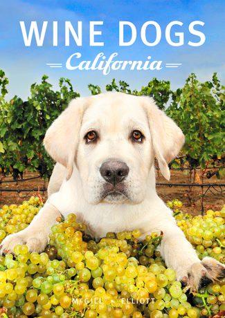 Wine Dogs The Original Winery Dog Book
